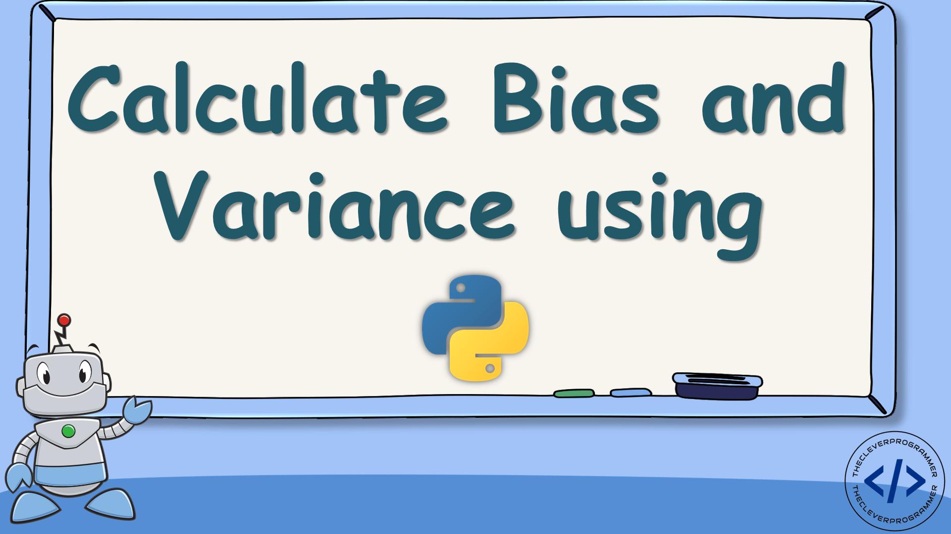 Bias and Variance using Python