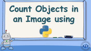 Count Objects in Image using Python