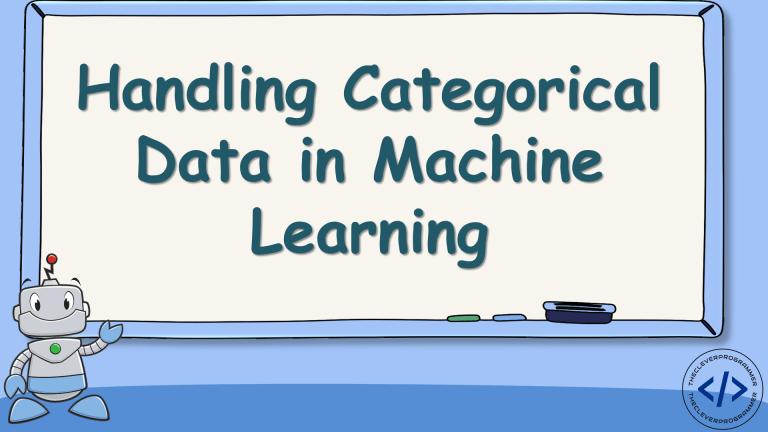 Handling Categorical Data in Machine Learning