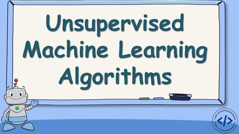 Unsupervised Machine Learning Algorithms