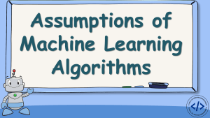 Assumptions of Machine Learning Algorithms