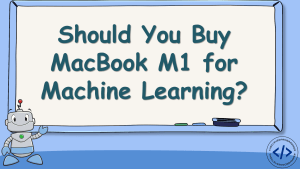 MacBook M1 for Machine Learning