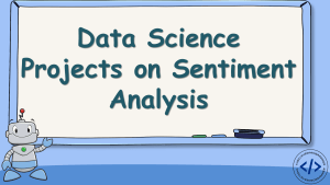 Data Science Projects on Sentiment Analysis