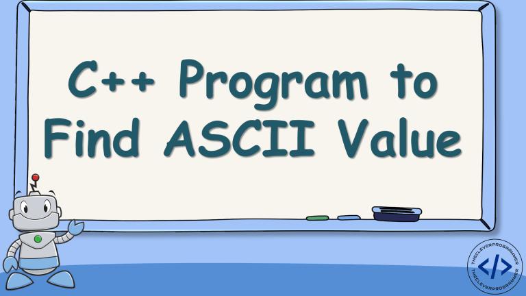 C++ Program to Find ASCII Value