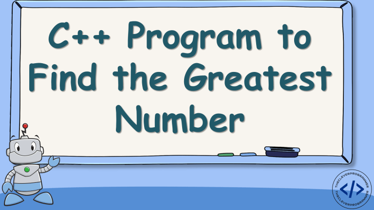 C++ Program to Find the Greatest Number