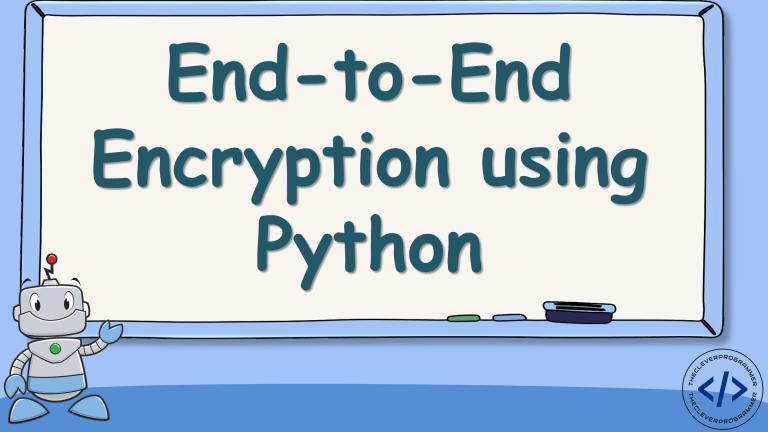End-to-End Encryption using Python