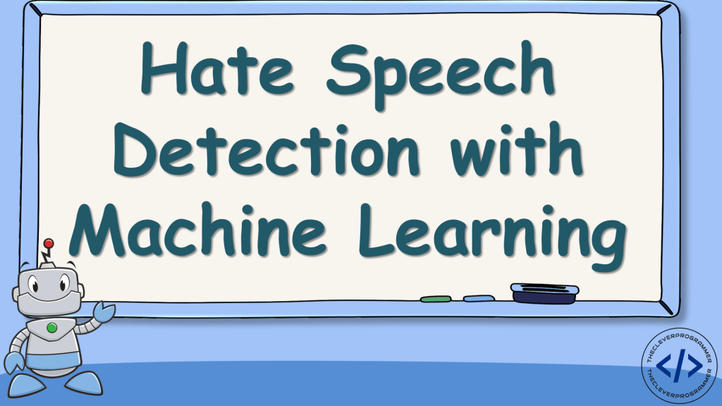 Hate Speech Detection with Machine Learning