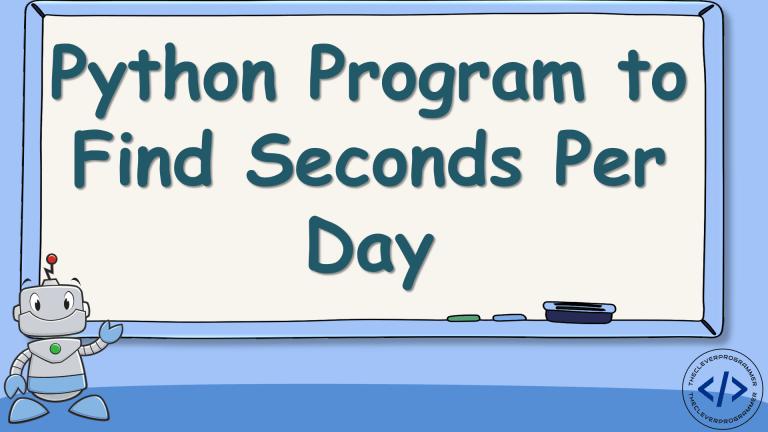 Python Program to Find Seconds Per Day