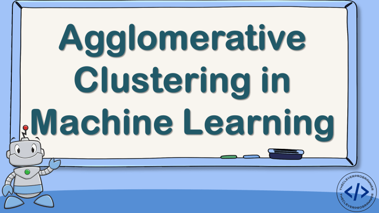 Agglomerative Clustering in Machine Learning