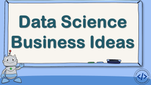 Data Science Business Ideas