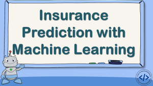 Insurance Prediction with Machine Learning