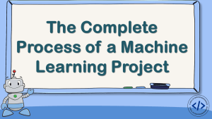 Process of a Machine Learning Project