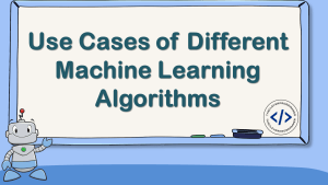 Use Cases of Different Machine Learning Algorithms