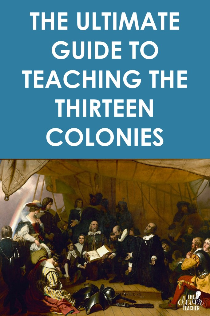 The Ultimate Guide to Teaching about the 13 Colonies