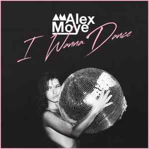 I Wanna Dance - Alex Moye