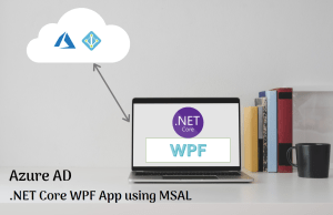 Azure AD Authentication in WPF Application using MSAL