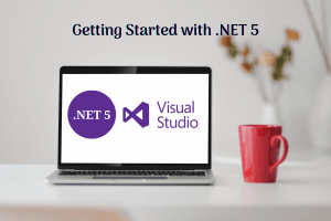 Read more about the article Getting started on .NET 5: the latest .NET Core Version