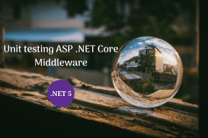 Read more about the article How to Unit Test ASP .NET Core  Middleware ?