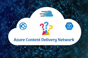 Azure Content Delivery Network – Getting Started