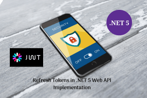 Refresh tokens with .NET 5 Web API and .NET Core Identity