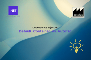 Read more about the article Dependency Injection In .NET – Default Container vs Autofac