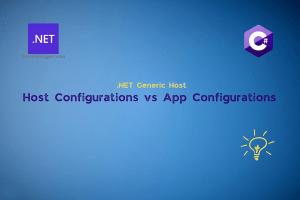 .NET Generic Host – Host Configuration vs App Configuration