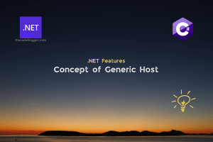 Read more about the article Quick Introduction To Generic Host in .NET Applications
