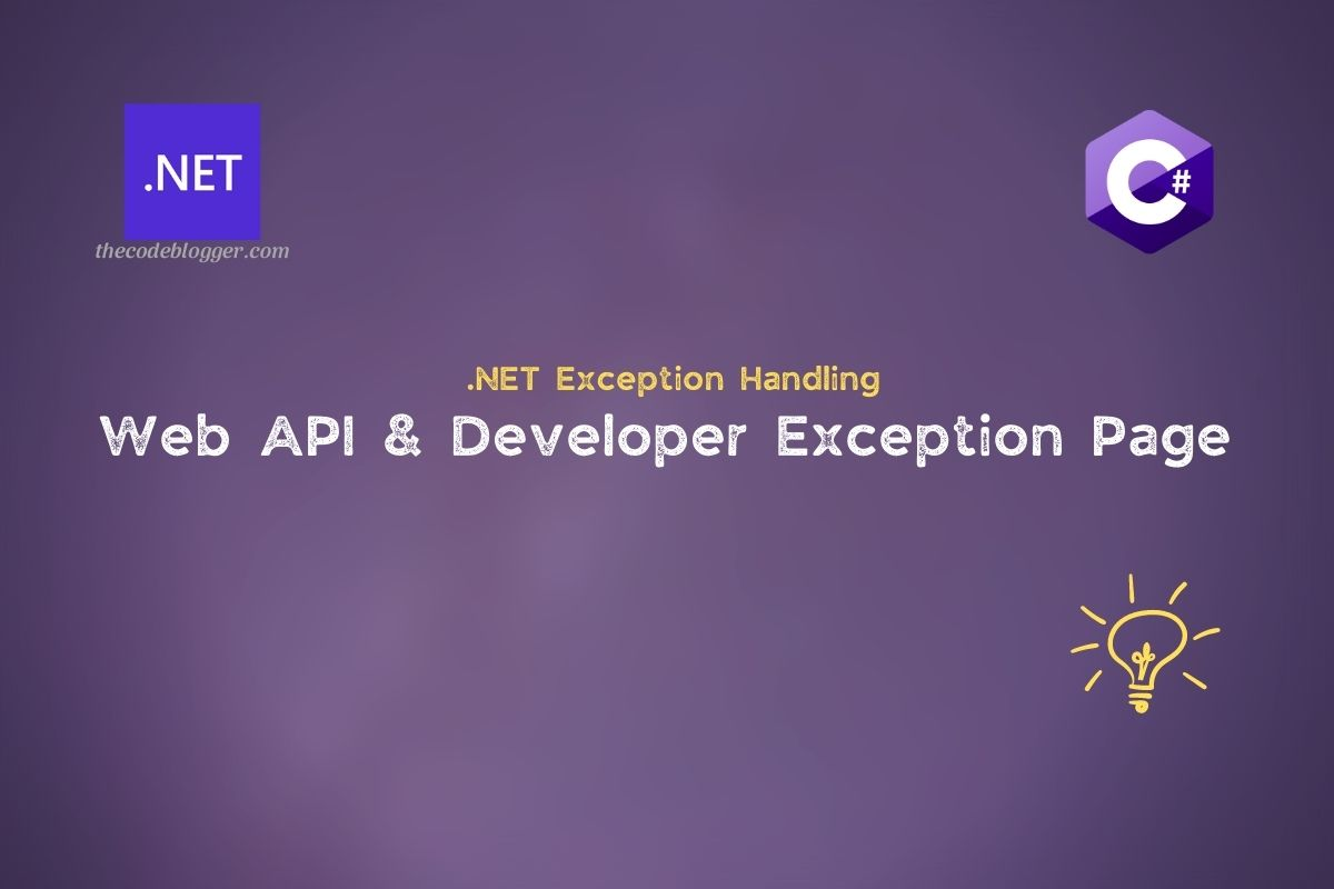 Read more about the article Developer Exception Page in ASP .NET Core Web API
