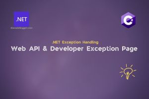 Developer Exception Page in ASP .NET Core Web API