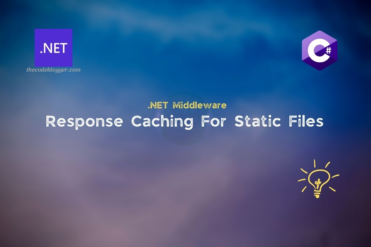 Read more about the article Cache Headers with Static Files Middleware In .NET Applications