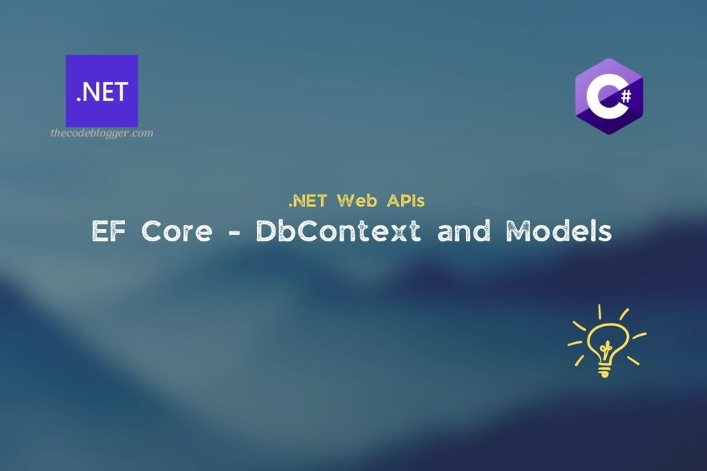 .NET Entity Framework Core - DbContext and Models