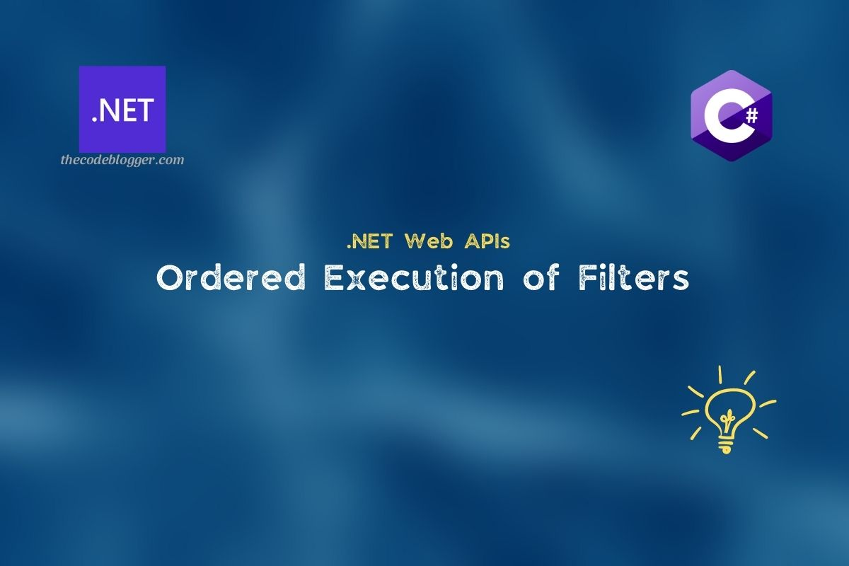 Read more about the article Ordered execution of filters in .NET Core Web APIs