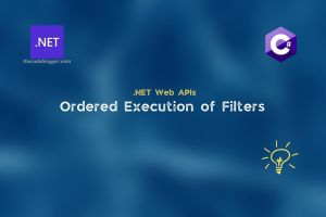 Ordered execution of filters in .NET Core Web APIs