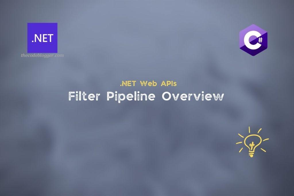 .NET Core Web API - Filter Pipeline Overview