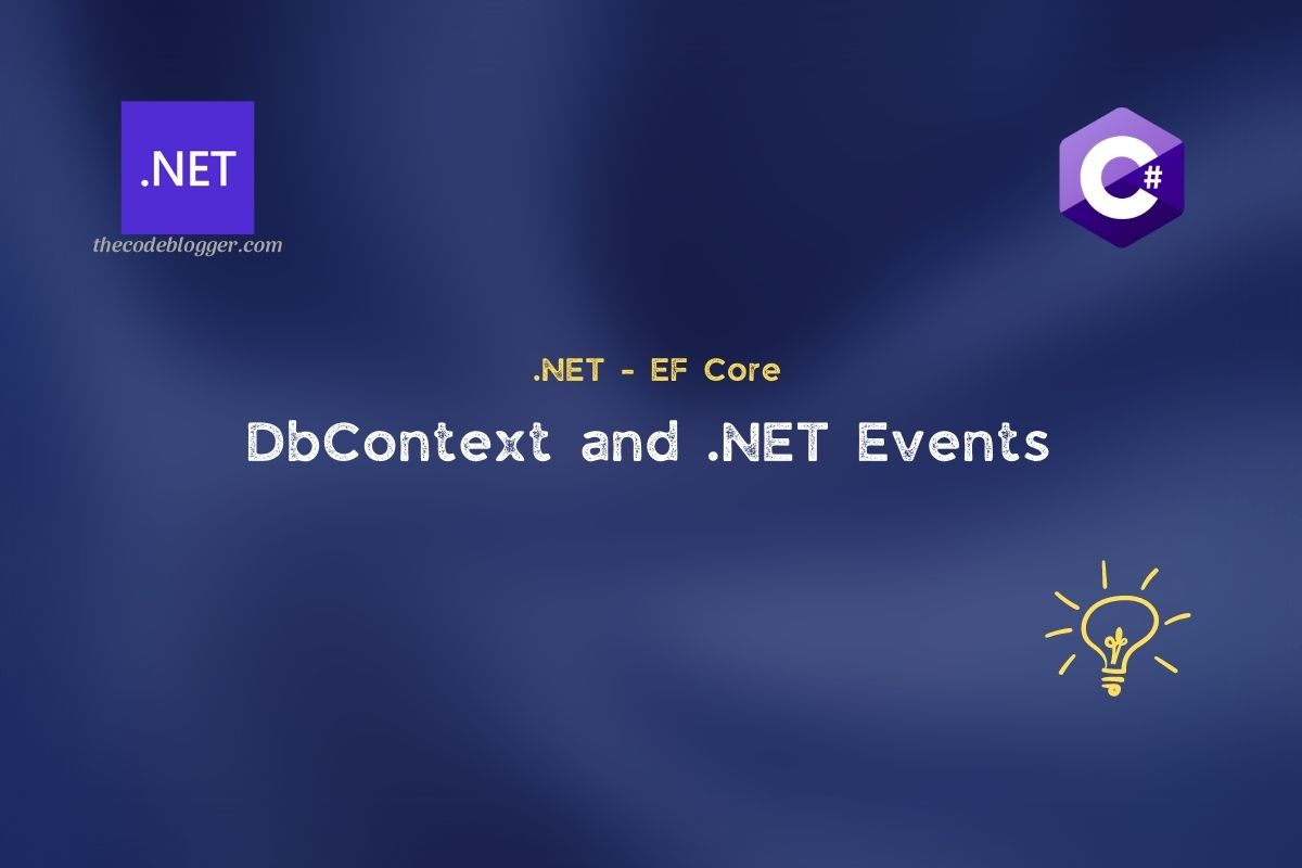 Read more about the article How to Use .NET Evens provided by EF Core