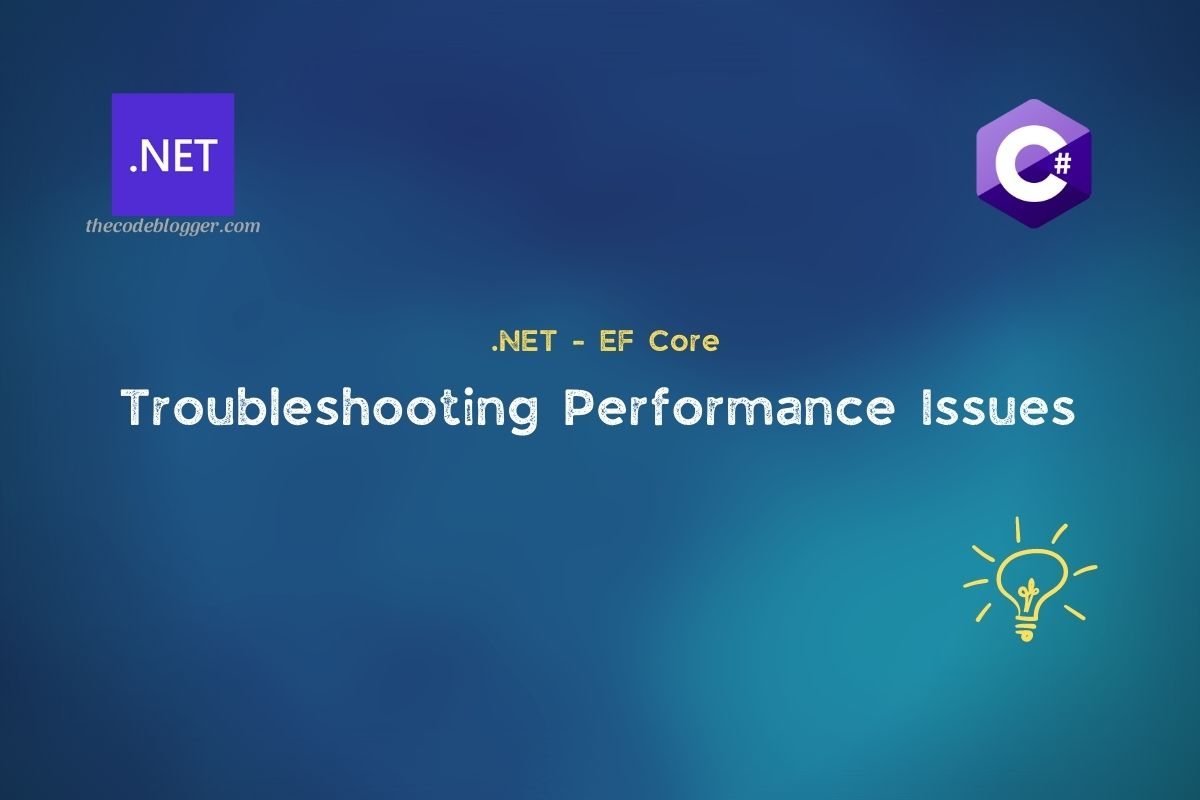 Read more about the article How to troubleshoot performance issues in .NET EF Core Applications