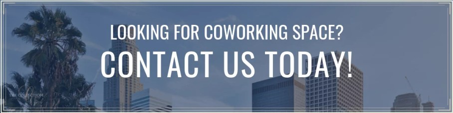 Contact Us for Monthly Coworking Options - The Collection