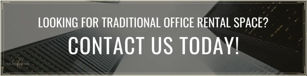 Contact Us for Traditional Office Space or Coworking - The Collection