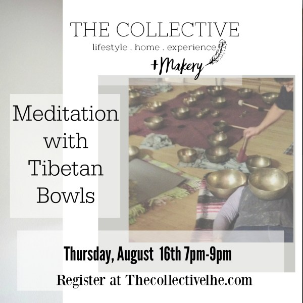 Meditation with Tibetan Bowls at The Collective lhe + Makery in Lisle, IL