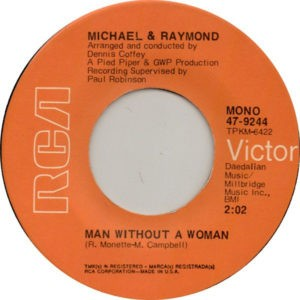 Michael & Raymond ‎– Man Without A Woman