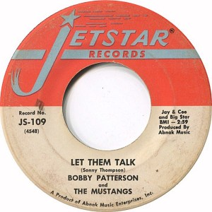 Bobby Patterson and The Mustangs ‎– Let Them Talk / Soul Is Our Music