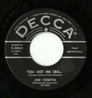 Lew Conetta – You Got Me Crazy / Who's To Blame... Fantastic !