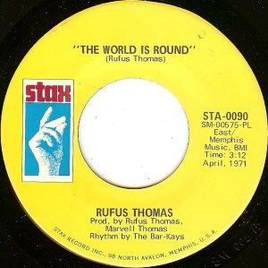 Rufus Thomas - The World Is Round / (I Love You) For Sentimental Reasons