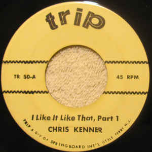 Chris Kenner ‎– I Like It Like That