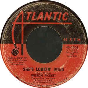 Wilson Pickett- She's Lookin' Good/ We've Got To Have Love