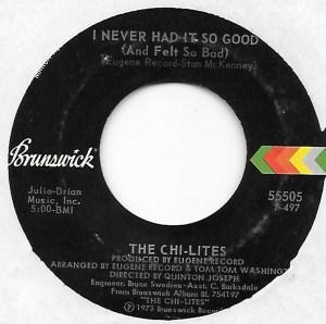 The Chi-Lites- I Never Had It So Good (And Felt So Bad)