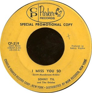 Sonny Til And The Orioles – I Miss You So / Hey! Little Woman