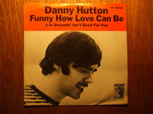Danny Hutton- Dreamin' Isn't Good For You/ Funny How Love Can Be