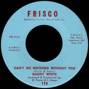 Danny White- Can't Do Nothing Without You/ Miss Fine Miss Fine