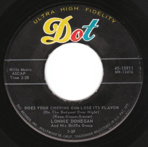 Lonnie Donegan And His Skiffle Group- Does Your Chewing Gum Lose Its Flavor (On The Bedpost Over Night?)/ Aunt Rhody